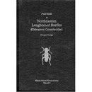 FIELD GUIDE TO THE NORTHEASTERN LONGHORNED BEETLES